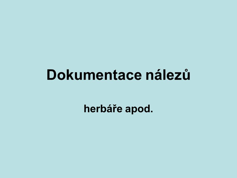 Sběr ostřic (Carex sp.) snadná preparace k determinaci je třeba mít nejdolejší listy (pochvy), úplné květenství, samičí květy, mošničky, popř.
