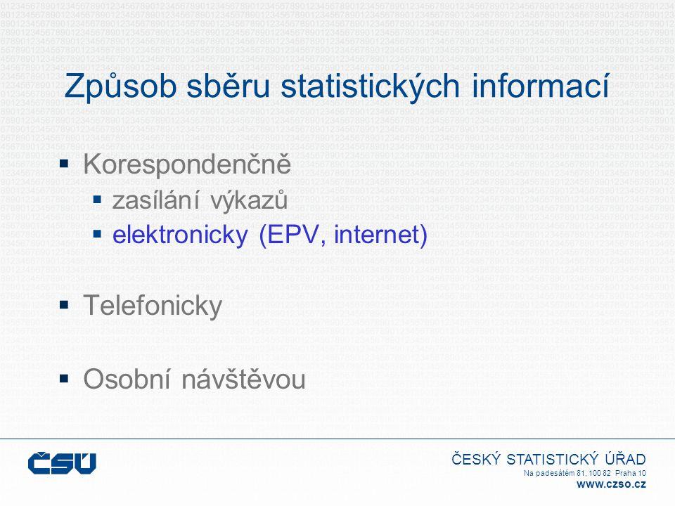 ČESKÝ STATISTICKÝ ÚŘAD Na padesátém 81, 100 82 Praha 10 www.czso.cz Způsob sběru statistických informací  Korespondenčně  zasílání výkazů  elektronicky (EPV, internet)  Telefonicky  Osobní návštěvou