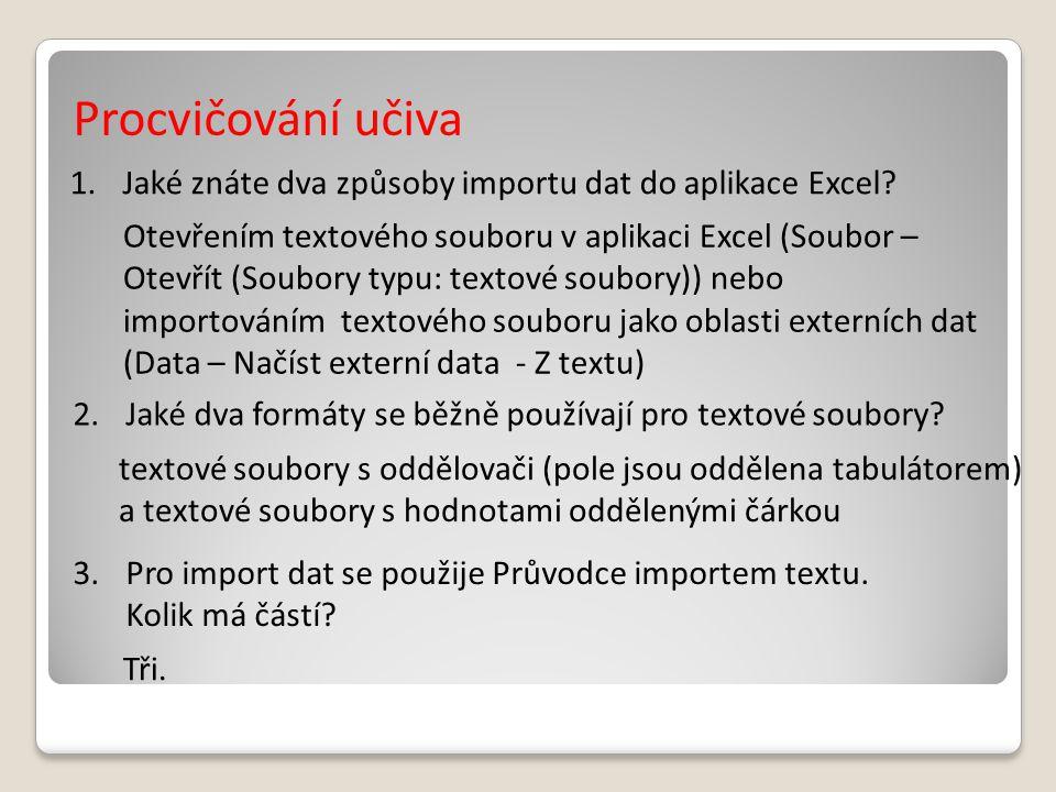 Procvičování učiva 1.Jaké znáte dva způsoby importu dat do aplikace Excel.
