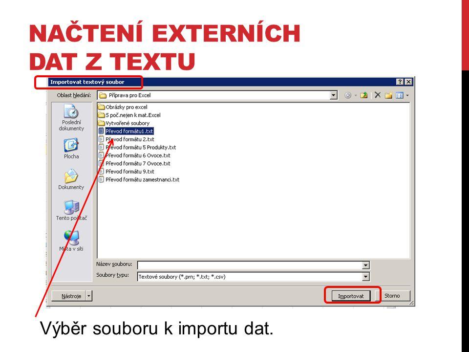 NAČTENÍ EXTERNÍCH DAT Z TEXTU Výběr souboru k importu dat.
