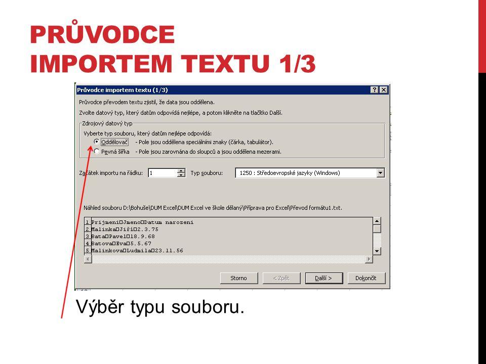 PRŮVODCE IMPORTEM TEXTU 1/3 Výběr typu souboru.
