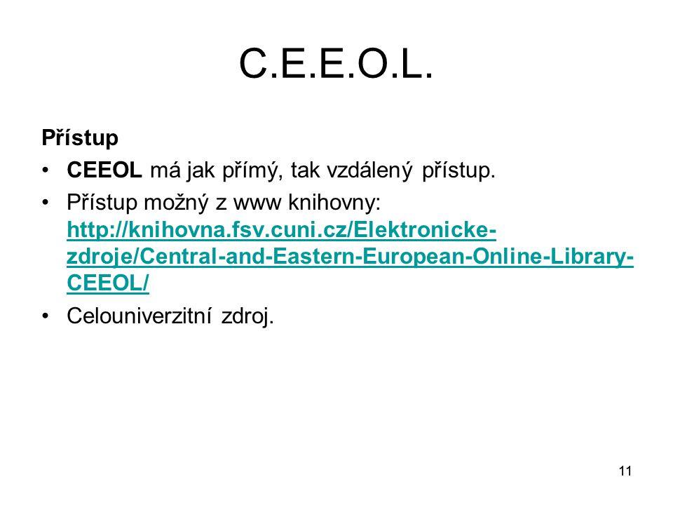 11 C.E.E.O.L. Přístup CEEOL má jak přímý, tak vzdálený přístup.