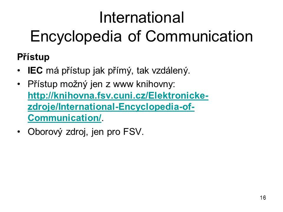 16 International Encyclopedia of Communication Přístup IEC má přístup jak přímý, tak vzdálený.