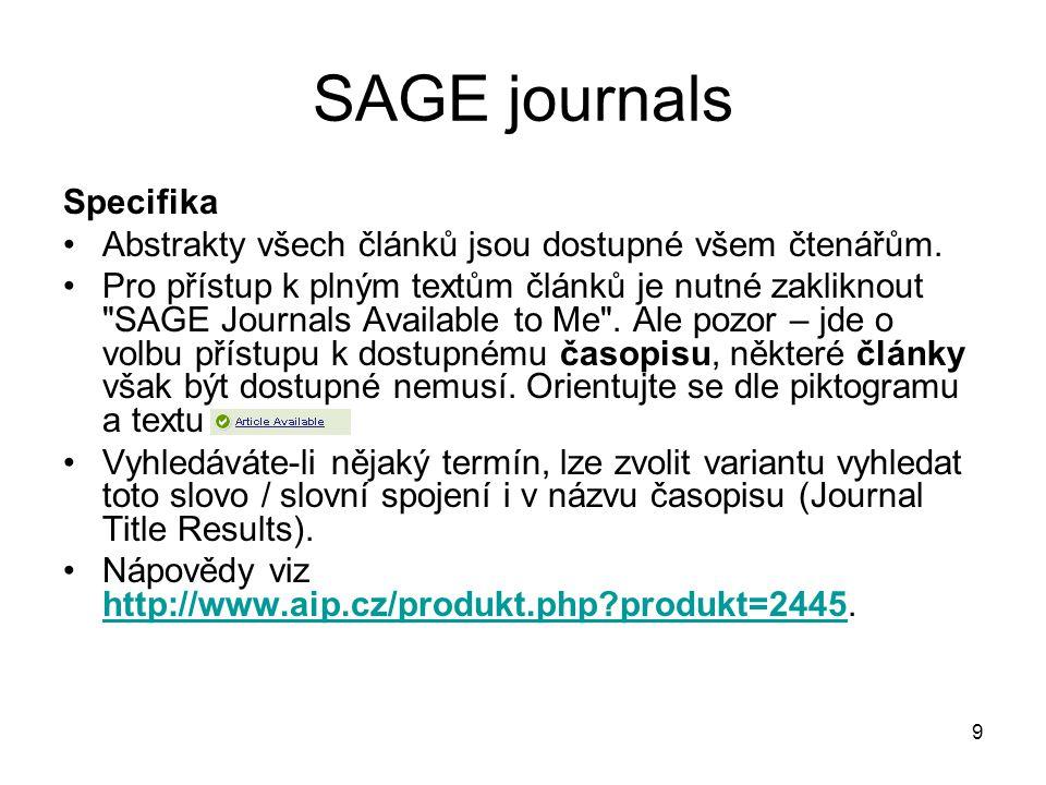 9 SAGE journals Specifika Abstrakty všech článků jsou dostupné všem čtenářům.