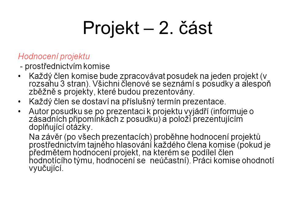 Bodování 2.části prezentace projektu (max. 10 bodů), hodnocení provede hodnotící komise.
