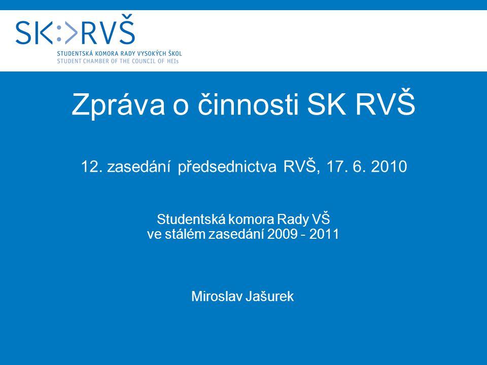 Zpráva o činnosti SK RVŠ 12. zasedání předsednictva RVŠ, 17.