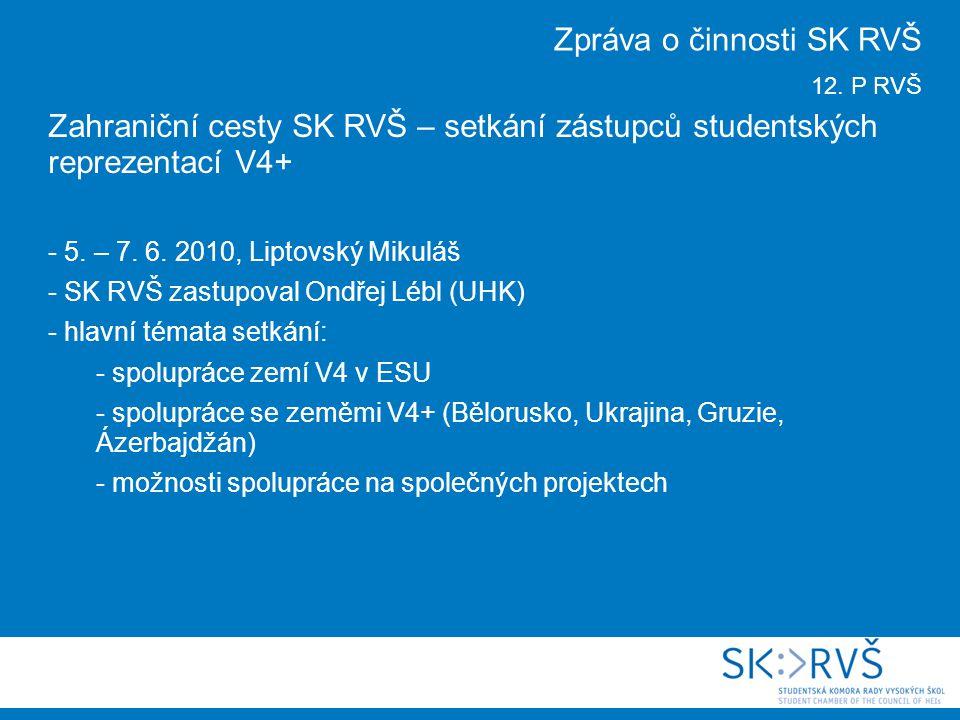 Zahraniční cesty SK RVŠ – setkání zástupců studentských reprezentací V4+ - 5.