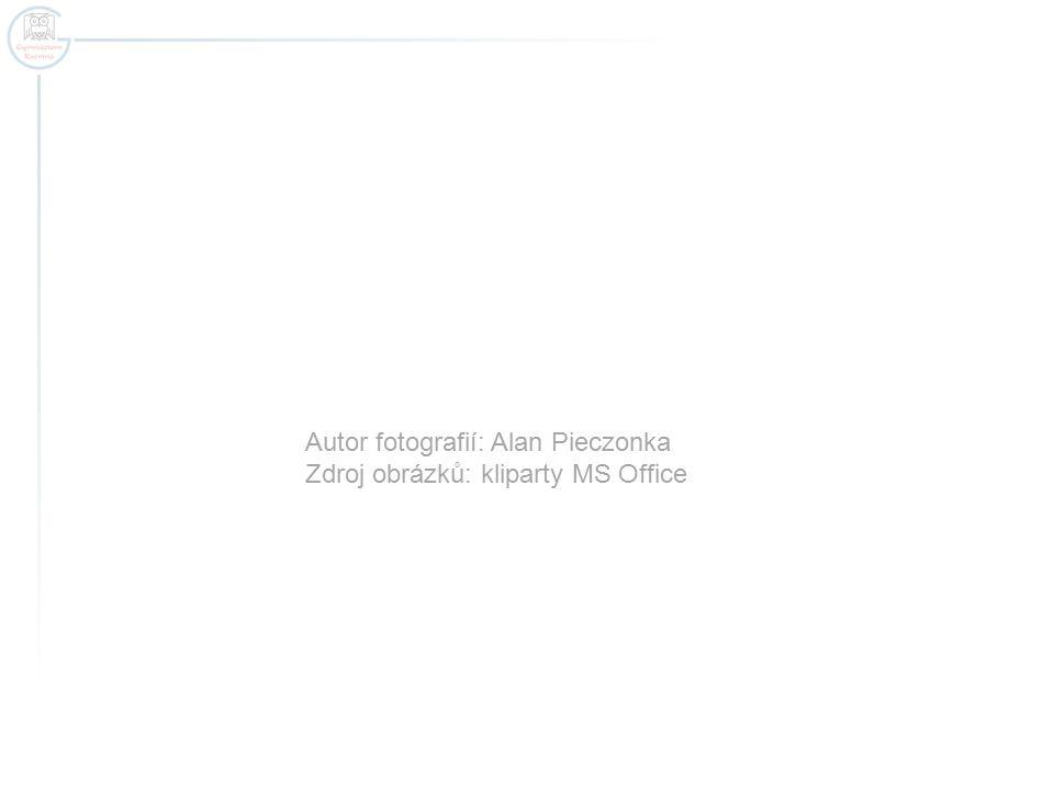 Autor fotografií: Alan Pieczonka Zdroj obrázků: kliparty MS Office