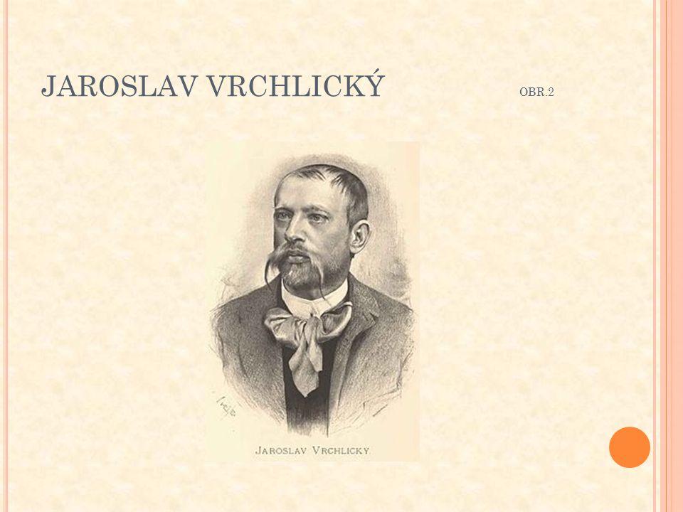 JAROSLAV VRCHLICKÝ OBR.2