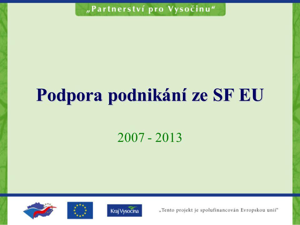 OP Podnikání inovace Globální cíl: zvýšit do konce programovacího období konkurenceschopnost české ekonomiky a přiblížit inovační výkonnost sektoru průmyslu a služeb úrovni předních průmyslových zemí Evropy.