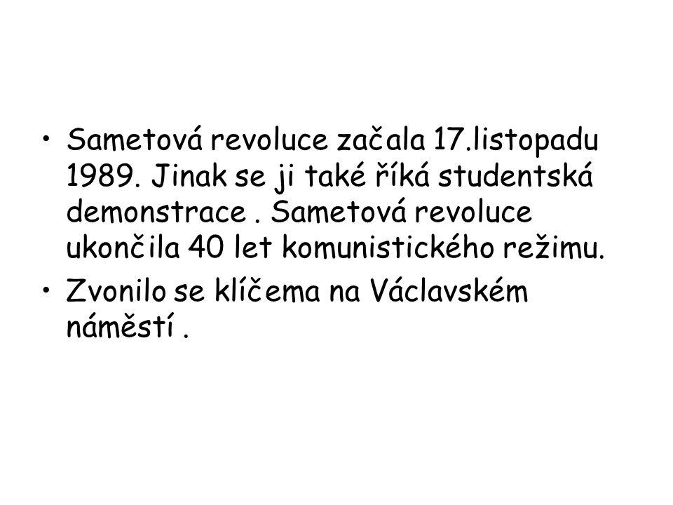 Sametová revoluce začala 17.listopadu 1989. Jinak se ji také říká studentská demonstrace.