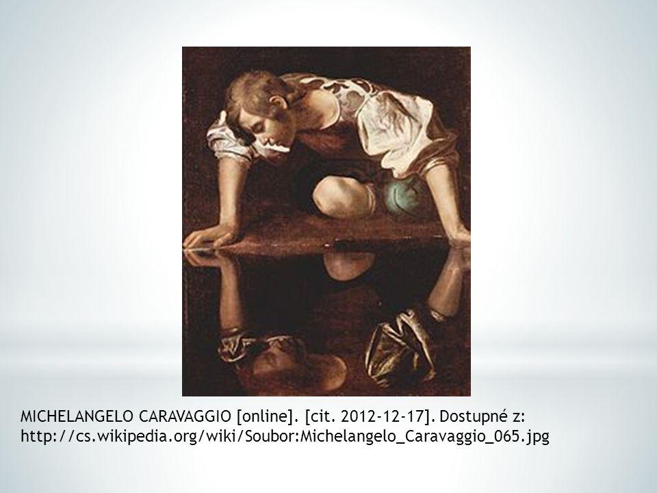 MICHELANGELO CARAVAGGIO [online]. [cit. 2012-12-17].