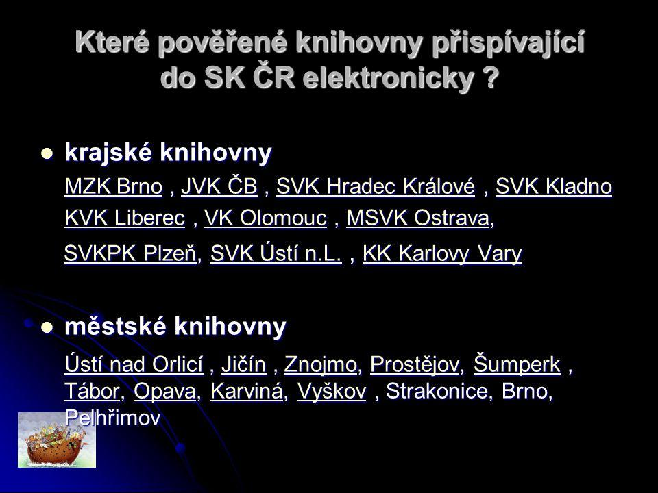 Které pověřené knihovny přispívající do SK ČR elektronicky .