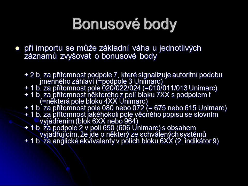 Bonusové body při importu se může základní váha u jednotlivých záznamů zvyšovat o bonusové body při importu se může základní váha u jednotlivých záznamů zvyšovat o bonusové body + 2 b.
