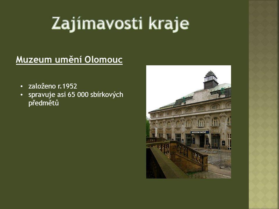 Muzeum umění Olomouc založeno r.1952 spravuje asi 65 000 sbírkových předmětů