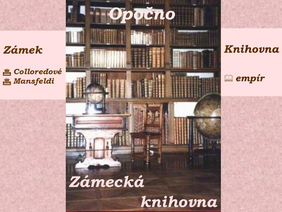 Opočno Zámecká knihovna Knihovna  empír Zámek  Colloredové  Mansfeldi
