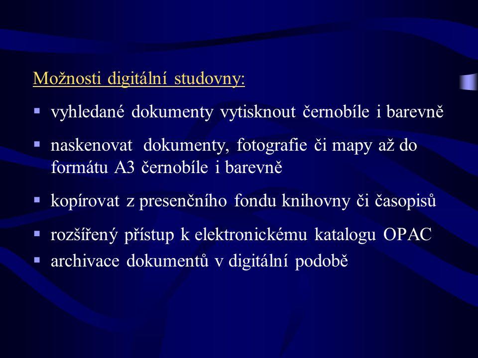 Možnosti digitální studovny:  vyhledané dokumenty vytisknout černobíle i barevně  naskenovat dokumenty, fotografie či mapy až do formátu A3 černobíl