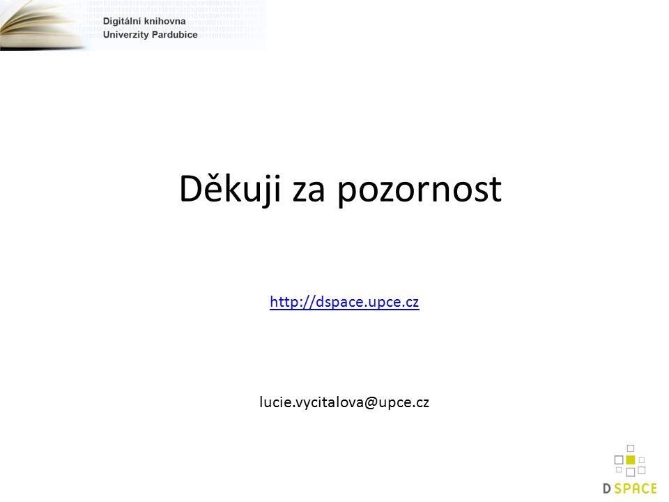 Děkuji za pozornost http://dspace.upce.cz lucie.vycitalova@upce.cz