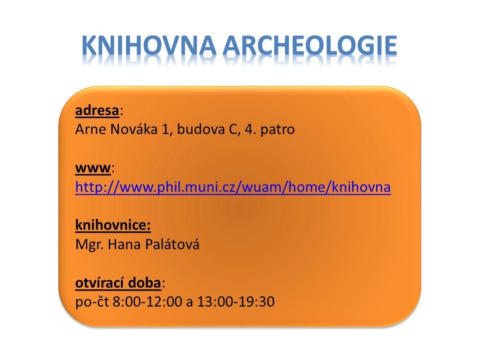 adresa: Arne Nováka 1, budova C, 3.patro www: . knihovnice: PhDr.