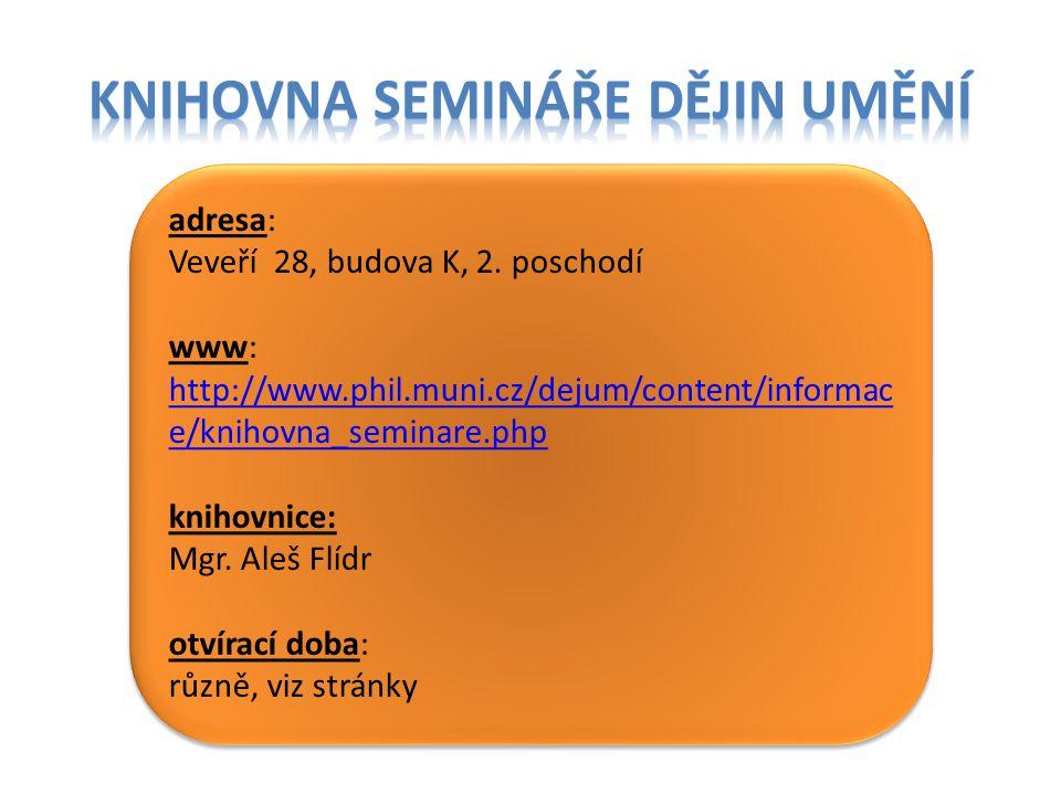 adresa: Gorkého 7, budova G, přízemí www: http://www.phil.muni.cz/wurj/ knihovnice: Mgr.