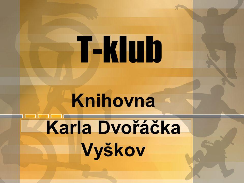 T-klub Knihovna Karla Dvořáčka Vyškov