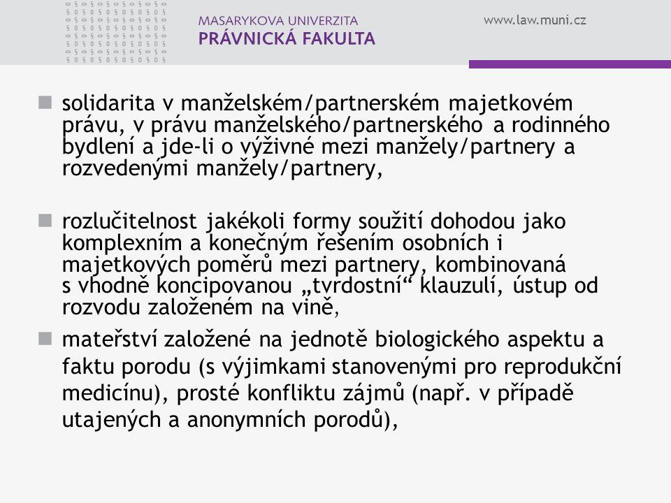 www.law.muni.cz solidarita v manželském/partnerském majetkovém právu, v právu manželského/partnerského a rodinného bydlení a jde-li o výživné mezi man