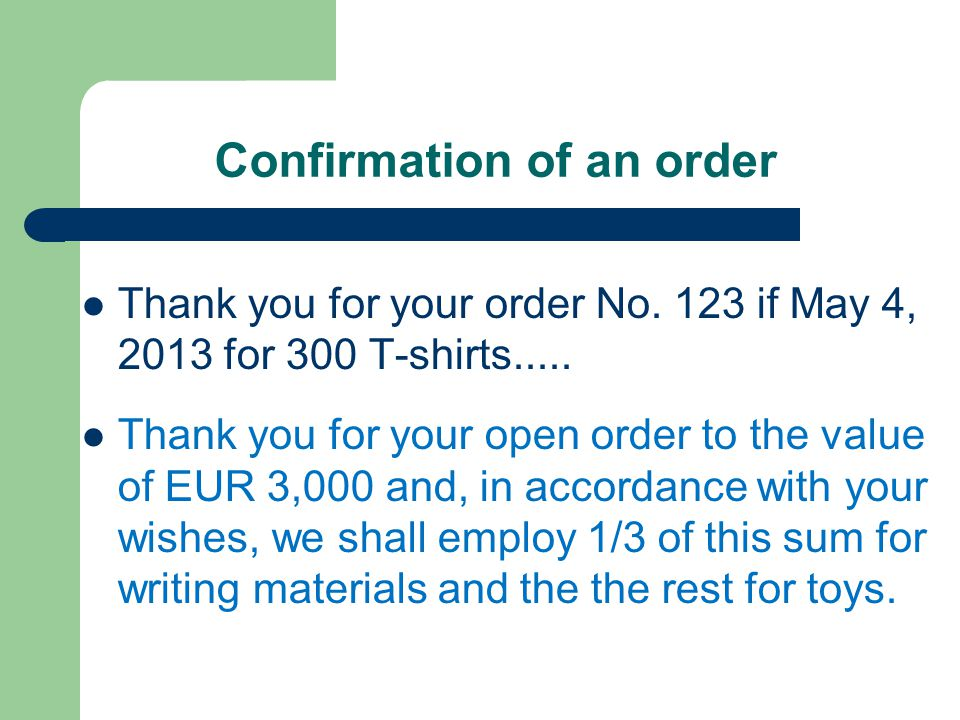 Confirmation of an order Thank you for your order No.