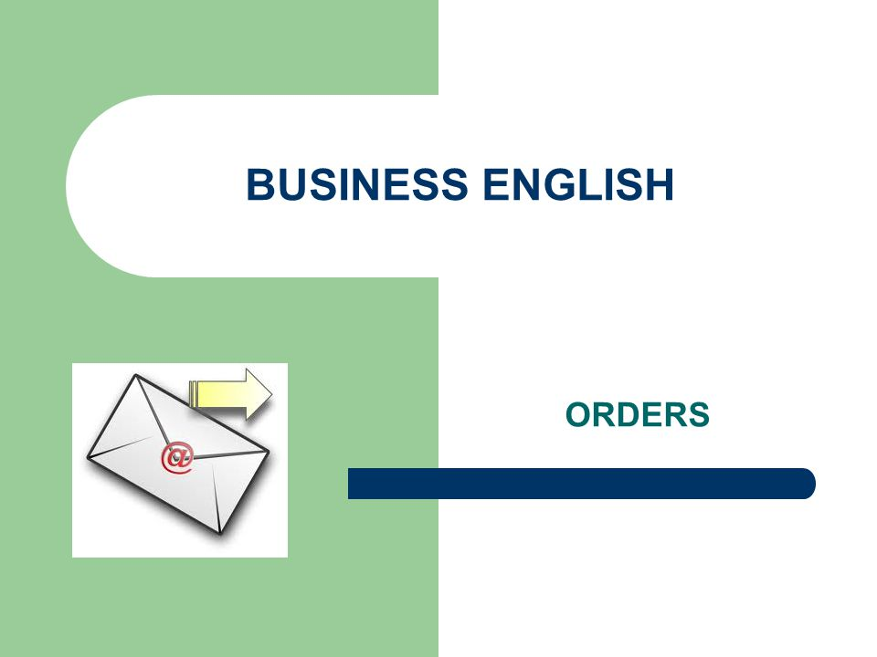 BUSINESS ENGLISH ORDERS