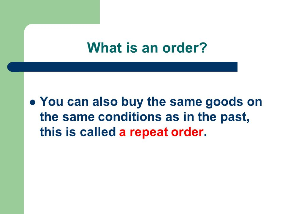 What is an order.