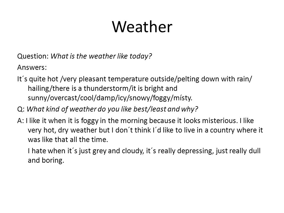 Weather forecast Question: Do you pay attention to the weather forecast.
