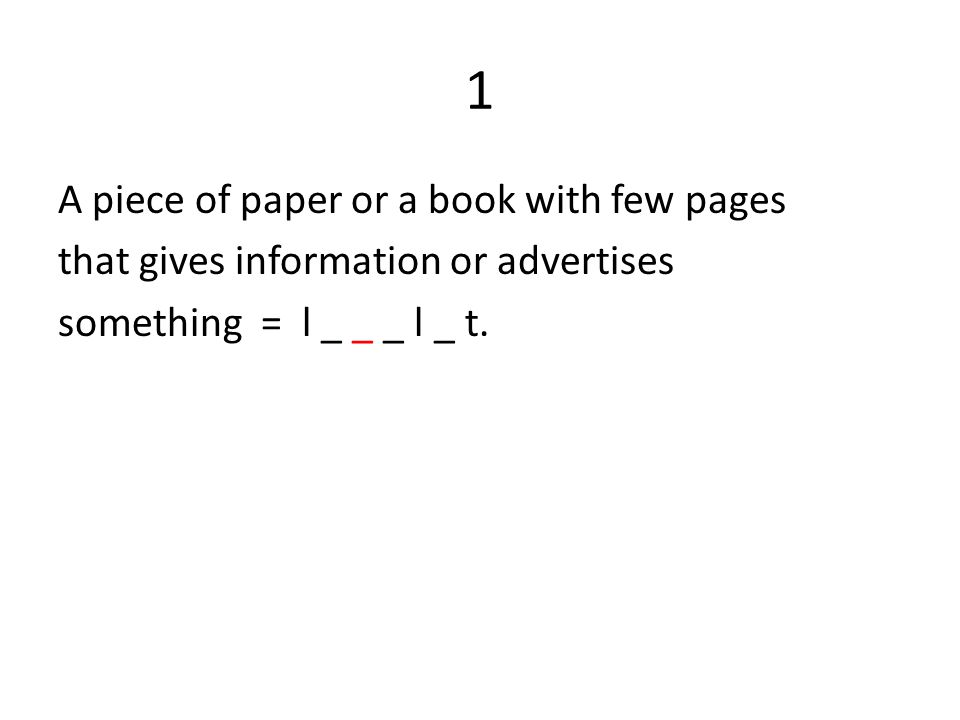 1 A piece of paper or a book with few pages that gives information or advertises something = l _ _ _ l _ t.