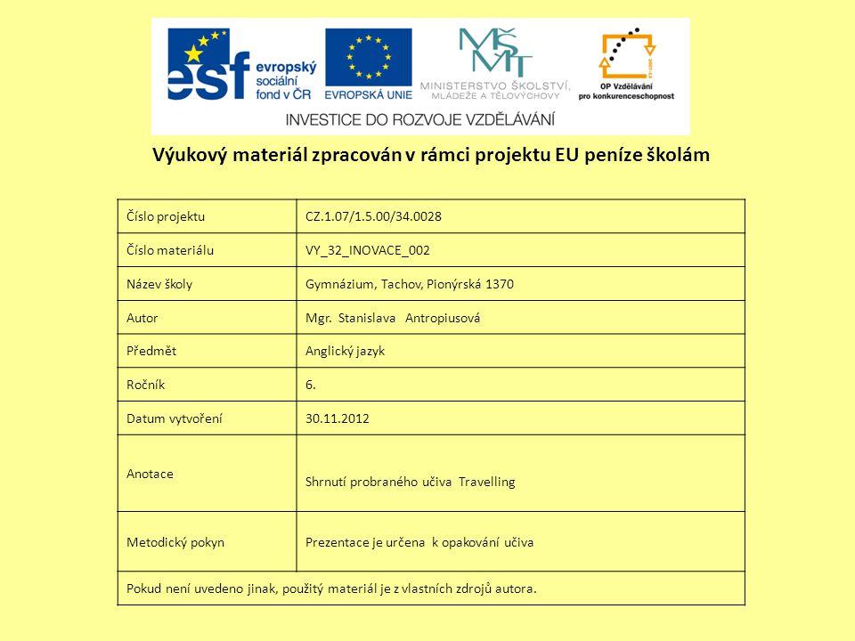 Číslo projektuCZ.1.07/1.5.00/34.0028 Číslo materiáluVY_32_INOVACE_002 Název školyGymnázium, Tachov, Pionýrská 1370 AutorMgr.