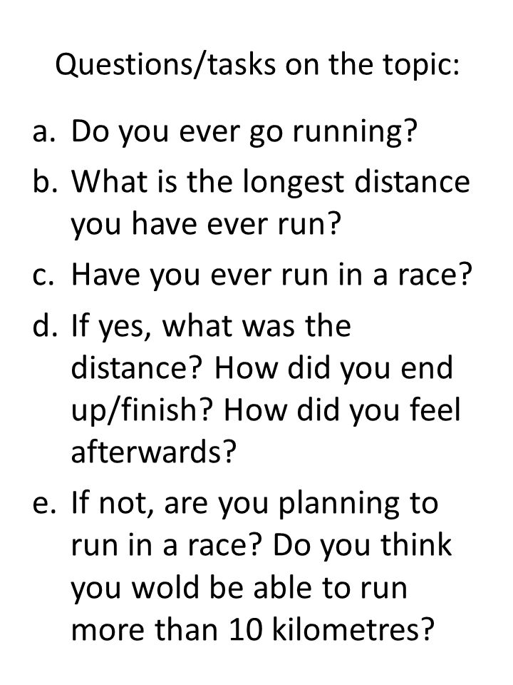 Questions/tasks on the topic: a.Do you ever go running.