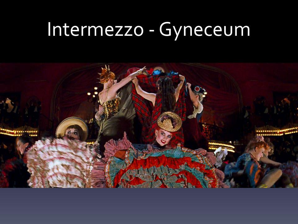 Intermezzo - Gyneceum