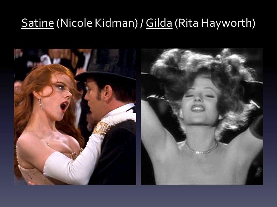 Satine (Nicole Kidman) / Gilda (Rita Hayworth)