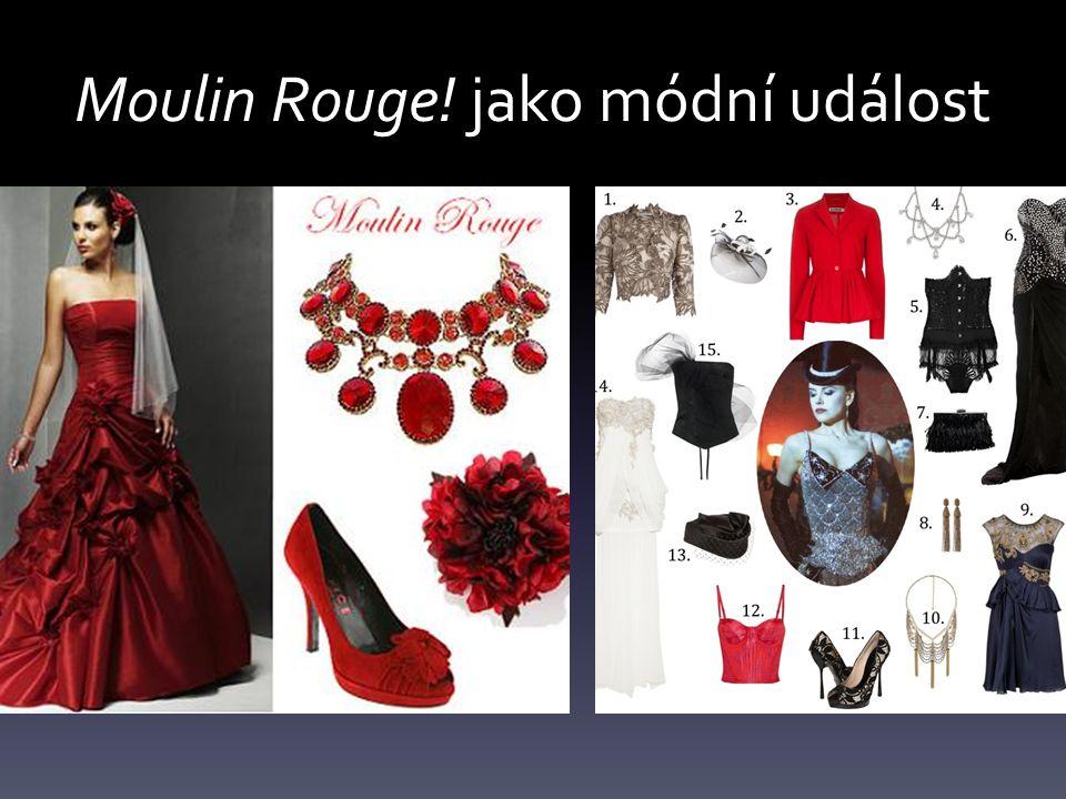 Moulin Rouge! jako módní událost