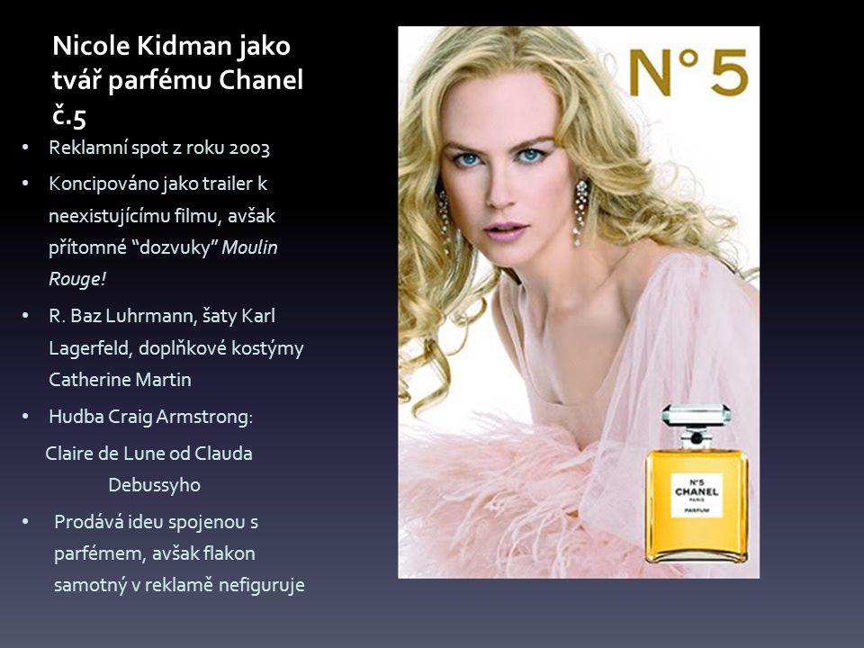 Nicole Kidman jako tvář parfému Chanel č.5 Reklamní spot z roku 2003 Koncipováno jako trailer k neexistujícímu filmu, avšak přítomné dozvuky Moulin Rouge.