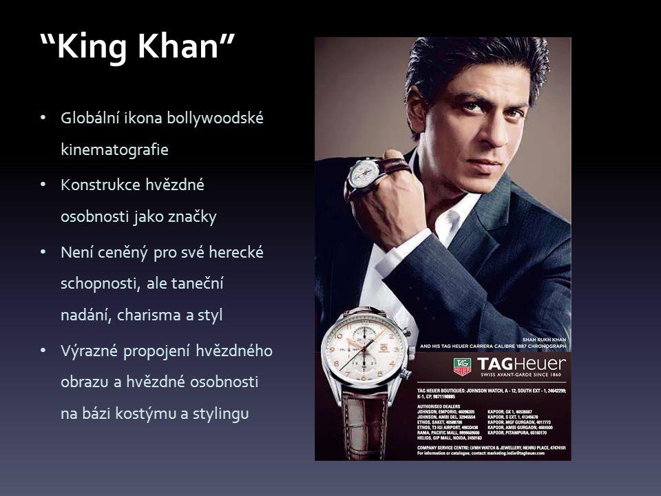 King Khan Globální ikona bollywoodské kinematografie Konstrukce hvězdné osobnosti jako značky Není ceněný pro své herecké schopnosti, ale taneční nadání, charisma a styl Výrazné propojení hvězdného obrazu a hvězdné osobnosti na bázi kostýmu a stylingu