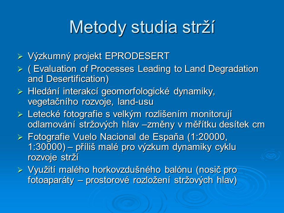 Metody studia strží  Výzkumný projekt EPRODESERT  ( Evaluation of Processes Leading to Land Degradation and Desertification)  Hledání interakcí geo