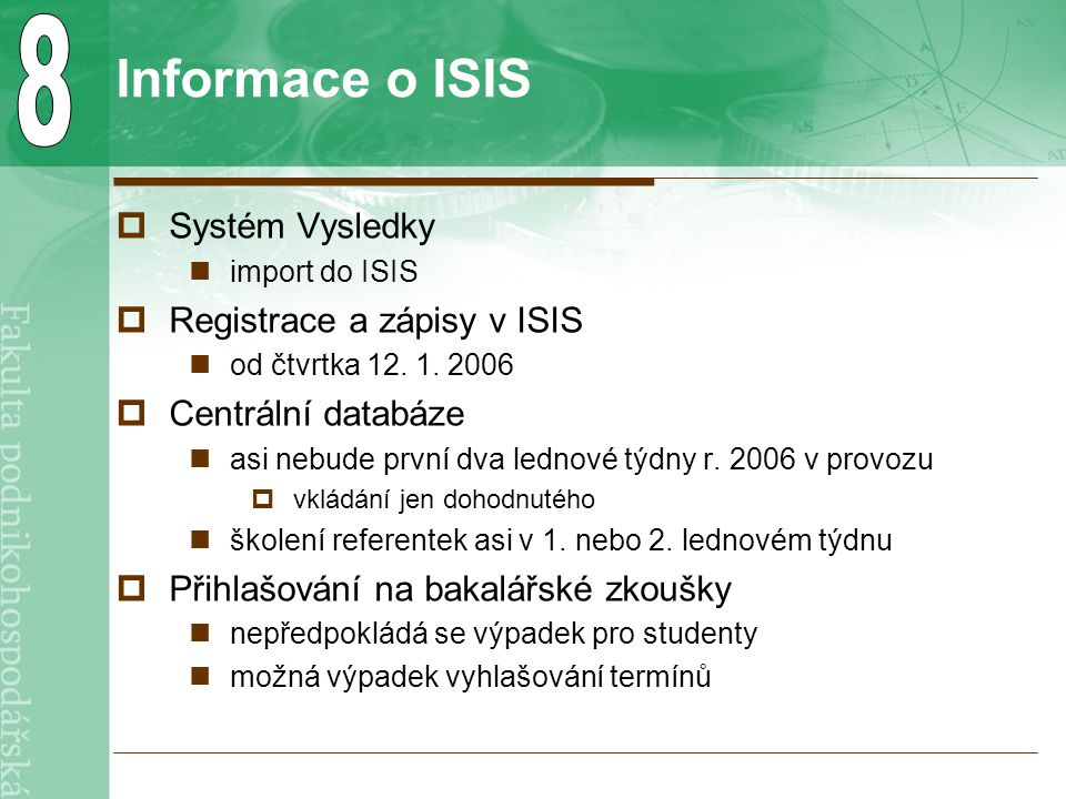 Informace o ISIS  Systém Vysledky import do ISIS  Registrace a zápisy v ISIS od čtvrtka 12.