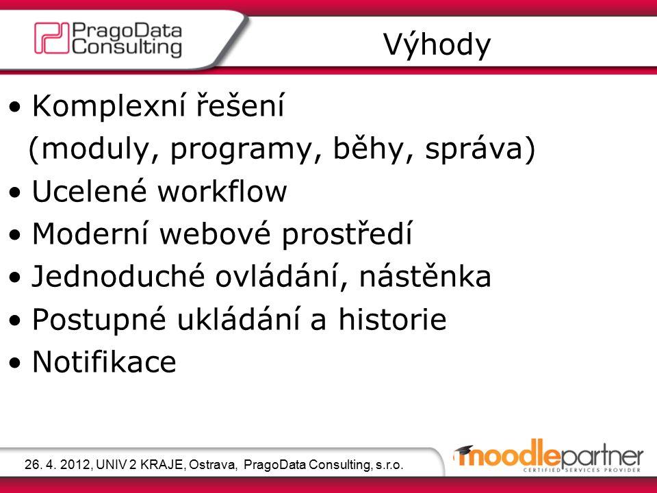 Komplexní řešení (moduly, programy, běhy, správa) Ucelené workflow Moderní webové prostředí Jednoduché ovládání, nástěnka Postupné ukládání a historie