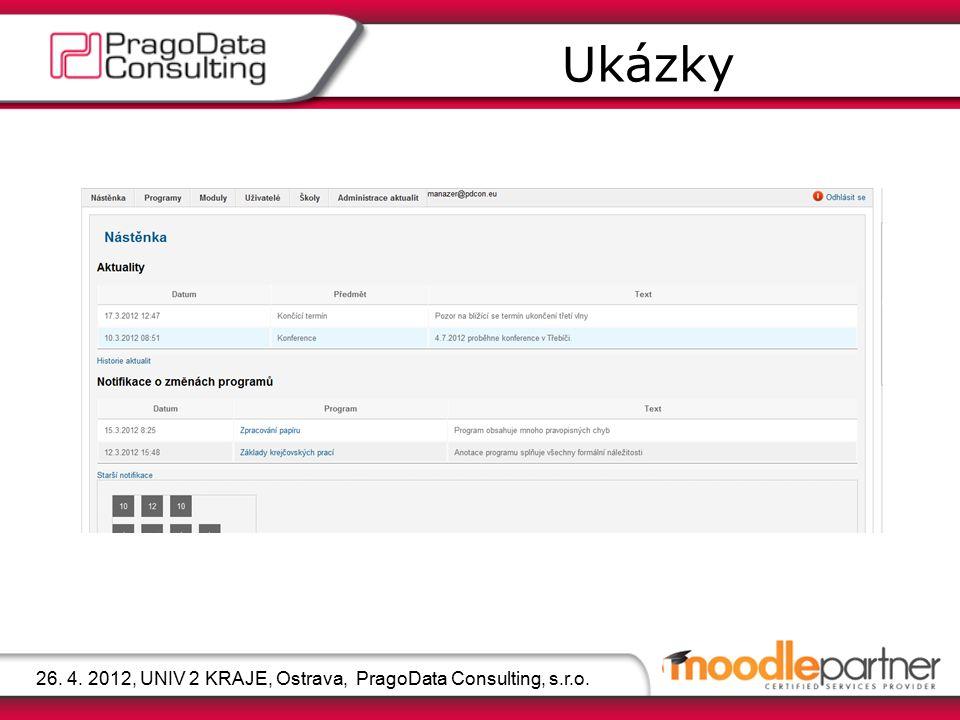 Ukázky 26. 4. 2012, UNIV 2 KRAJE, Ostrava, PragoData Consulting, s.r.o.