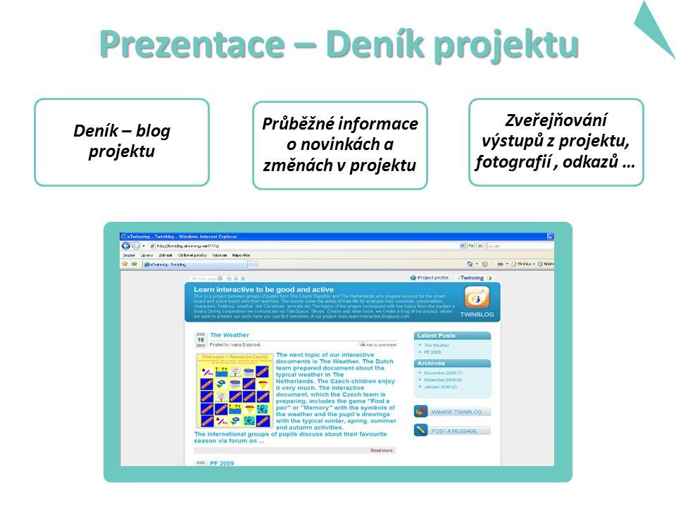 Prezentace – Deník projektu Deník – blog projektu Průběžné informace o novinkách a změnách v projektu Zveřejňování výstupů z projektu, fotografií, odkazů …