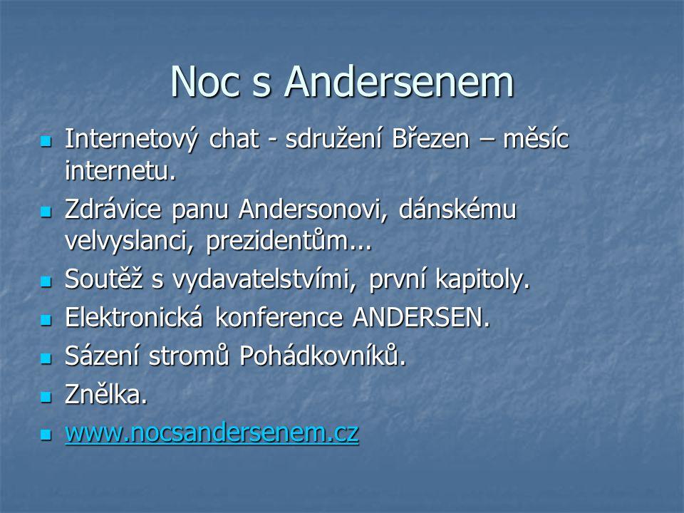 Noc s Andersenem Internetový chat - sdružení Březen – měsíc internetu. Internetový chat - sdružení Březen – měsíc internetu. Zdrávice panu Andersonovi