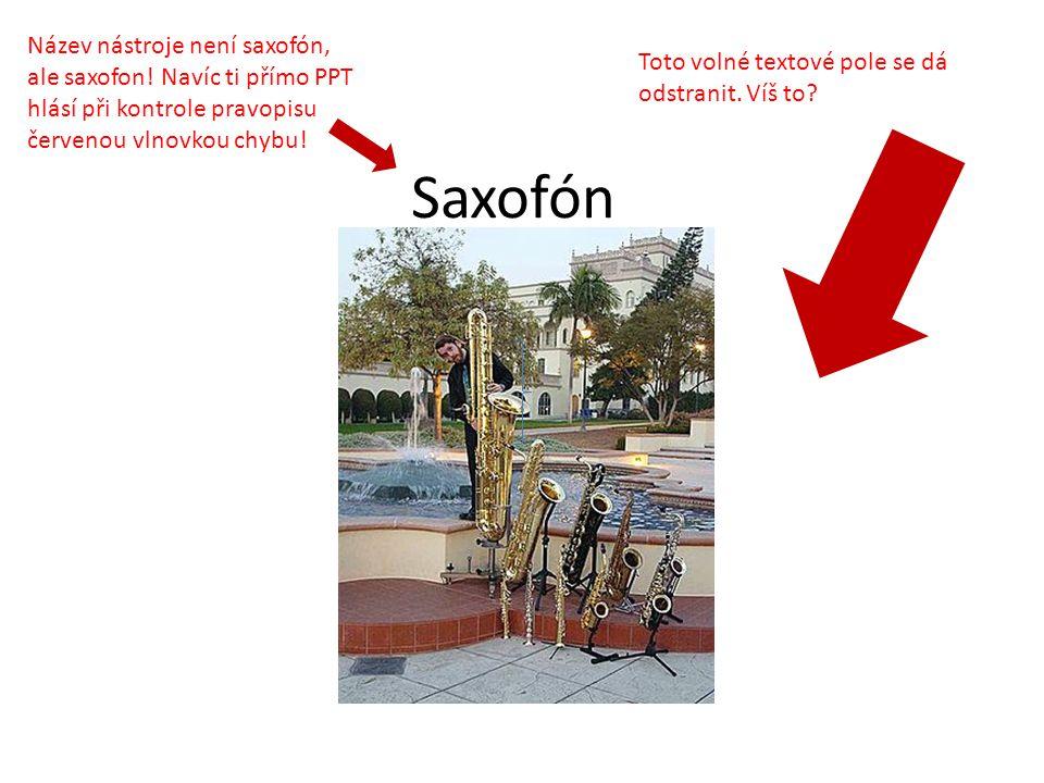 Saxofón Toto volné textové pole se dá odstranit.Víš to.