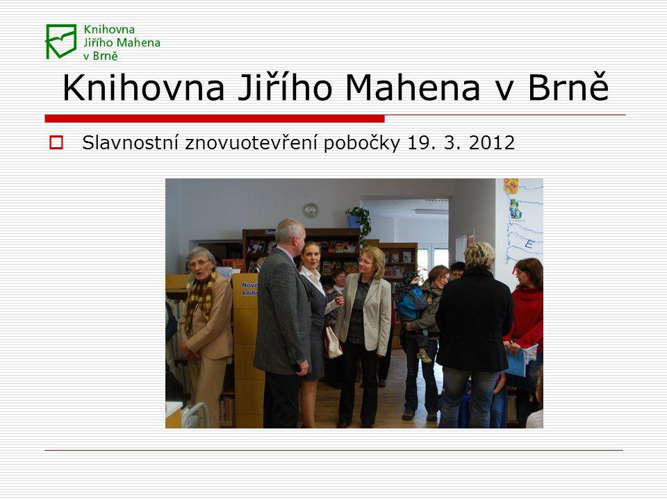 Knihovna Jiřího Mahena v Brně  Slavnostní znovuotevření pobočky 19. 3. 2012