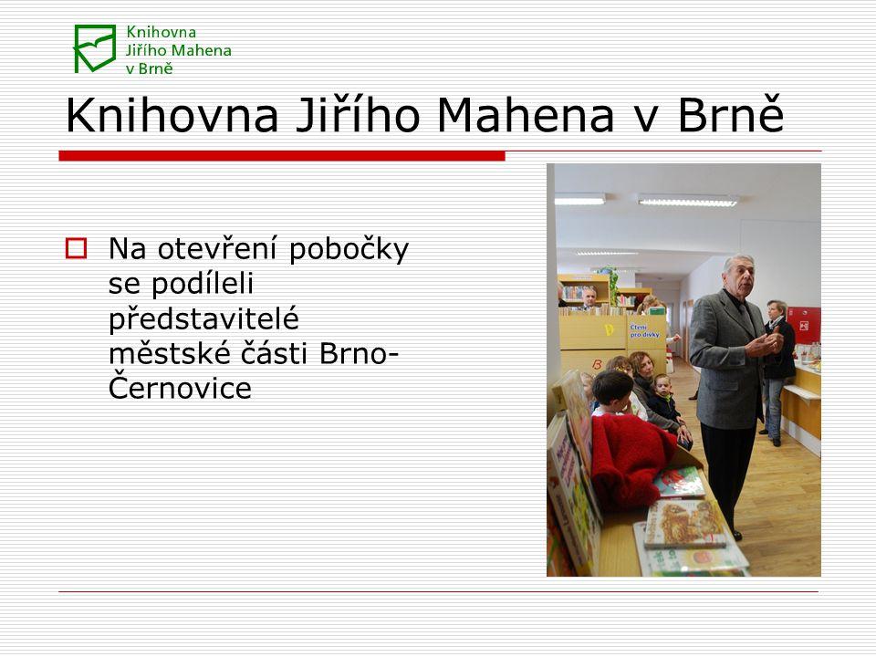 Knihovna Jiřího Mahena v Brně  Na otevření pobočky se podíleli představitelé městské části Brno- Černovice