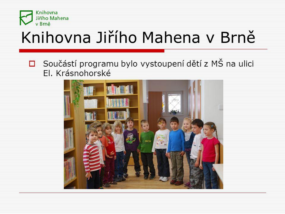 Knihovna Jiřího Mahena v Brně  Součástí programu bylo vystoupení dětí z MŠ na ulici El.