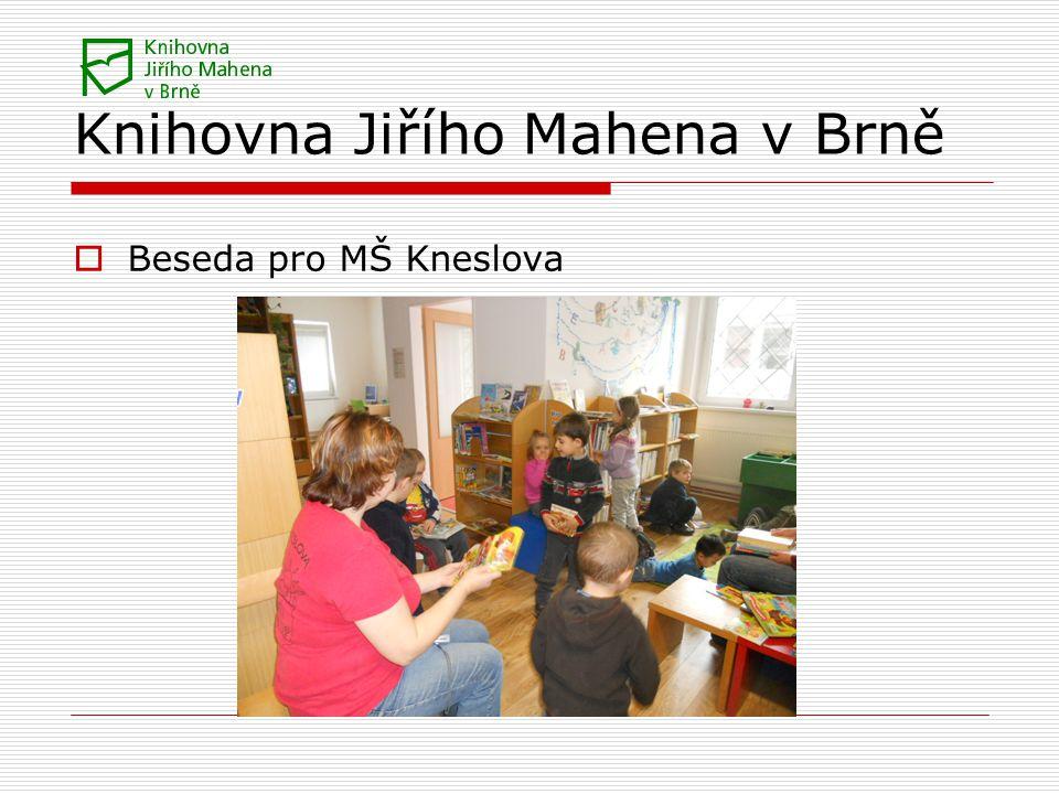 Knihovna Jiřího Mahena v Brně  Beseda pro MŠ Kneslova