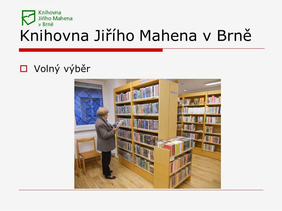 Knihovna Jiřího Mahena v Brně  Volný výběr